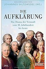 Die Aufklärung: Das Drama der Vernunft vom 18. Jahrhundert bis heute - Ein SPIEGEL-Buch Gebundene Ausgabe