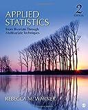 Applied Statistics: From Bivariate Through Multivariate Techniques