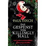 Das Gespenst von Killingly Hall: und andere weihnachtliche Schauergeschichten
