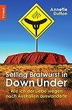 Selling Bratwurst in Down Under: Wie ich der Liebe wegen nach Australien auswanderte