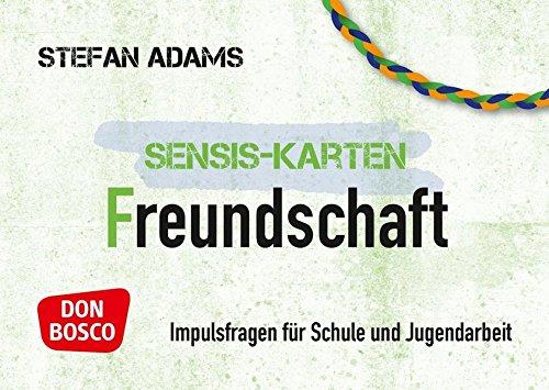 Sensiskarten Freundschaft: Impulsfragen für Schule und Jugendarbeit (Sensis-Karten für Jugendarbeit und Sekundarstufe I und II)