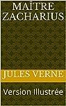 Maître Zacharius: Version Illustrée par Verne