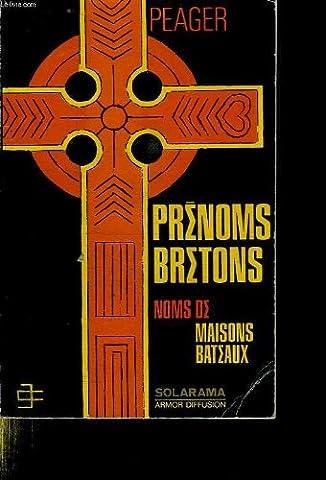 Prenoms Bretons - PRENOMS BRETONS. NOMS DE MAISONS. NOMS DE