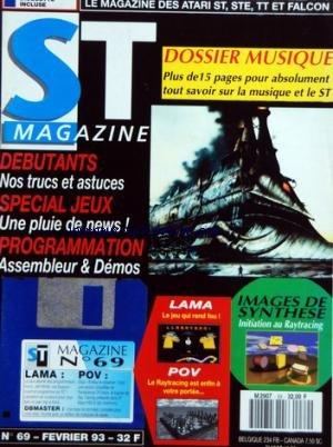 ATARI ST MAGAZINE [No 69] du 01/02/1993 - DOSSIER MUSIQUE - DEBUTANTS / NOS TRUCS ET ASTUCES - SPECIAL JEUX - PROGRAMMATION / ASSEMBLEUR ET DEMOS - IMAGES DE SYNTHESE - LAMA - POV par Collectif