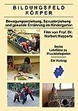 Bildungsfeld Körper - Bewegungserziehung, Sexualerziehung und gesunde Ernährung im Kindergarten [Alemania] [DVD]