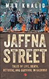 Jaffna Street: Tales of Life, Death, Betrayal and Survival in Kashmir