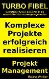 Komplexe Projekte erfolgreich realisieren - Projektmanagement