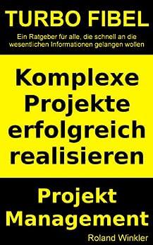 Komplexe Projekte erfolgreich realisieren - Projektmanagement von [Winkler, Roland]