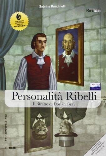 Personalit ribelli. Tra Dr. Jekyll e Dorian Gray. Con CD Audio formato MP3