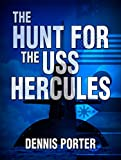 The Hunt For The USS Hercules by Dennis Porter