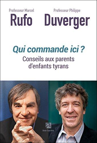 Qui commande ici ? Conseils aux parents victimes d'enfants tyrans par Rufo Marcel;Philippe Duverger