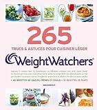 265 trucs et astuces pour cuisiner léger Weight Watchers