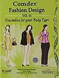 Comdex Fashion Design Ensembles for your Body Type - Vol. 2: Ensembles for your Body Type - Vol II