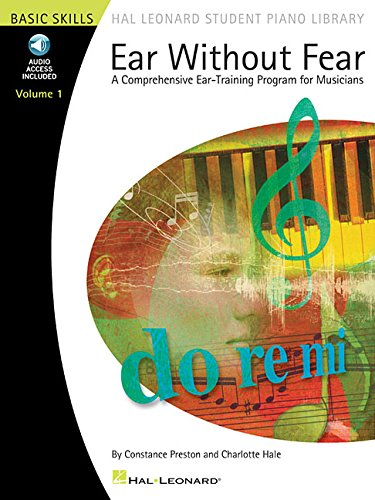 ear-without-fear-a-comprehensive-ear-training-program-for-musicians-hal-leonard-student-piano-librar