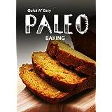 Paleo Baking (Quick N` Easy Paleo Book 8) (English Edition)