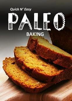 Paleo Baking (Quick N` Easy Paleo Book 8) (English Edition) von [Smith, Marriah]