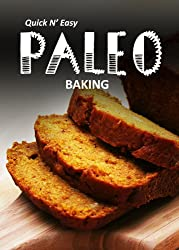 Paleo Baking (Quick N` Easy Paleo Book 8) (English Edition)