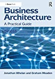 Business Architecture: A Practical Guide