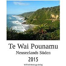 Te Wai Pounamu. Neuseelands Südinsel.: Kalender 2015