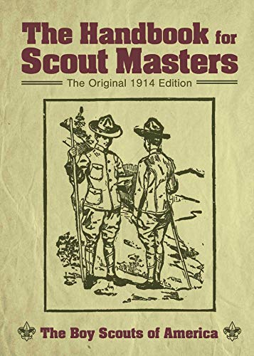 The Handbook for Scout Masters: The Original 1914 Edition (English Edition)