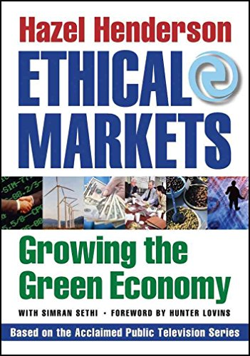 [(Ethical Markets : Growing the Green Economy)] [By (author) Hazel Henderson] published on (April, 2007)