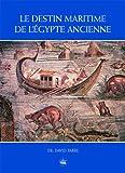 Image de Le destin maritime de l'Egypte ancienne
