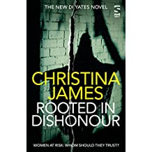 Rooted in Dishonour (The DI Yates Series)