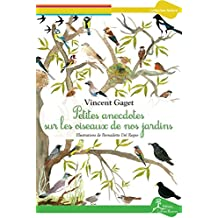 Petites anecdotes sur les oiseaux de nos jardins: Tout savoir sur les différentes espèces (Nature) (French Edition)