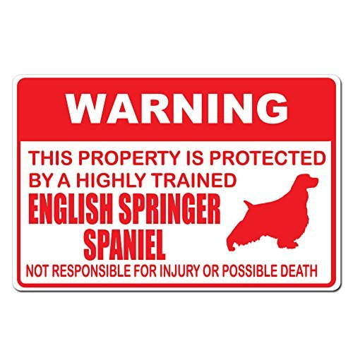 Modtory Metallschild Warning This Property is Protected by A Highly Trained English Springer Spaniel Not Responsible for Injury or Death, 20,3 x 30,5 cm