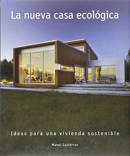 La nueva casa ecológica por Manuel Gutierrez.