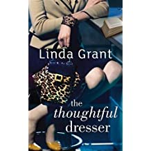 The Thoughtful Dresser by Linda Grant (2009-03-05)