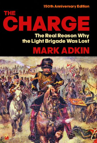 The Charge: The Real Reason why the Light Brigade was Lost por Mark Adkin