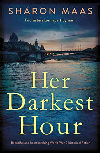 Her Darkest Hour: Beautiful and heartbreaking World War 2 historical fiction by [Maas, Sharon]