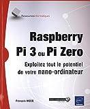 Des Ordinateurs Best Deals - Raspberry Pi 3 ou Pi Zero - Exploitez tout le potentiel de votre nano-ordinateur