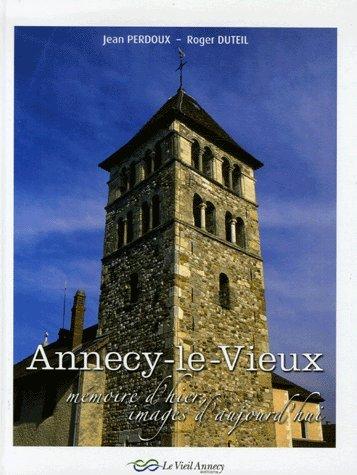 Annecy-le-Vieux : Mémoire d'hier, images d'aujourd'hui