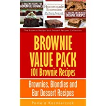 Brownie Value Pack - 101 Brownie Recipes – Brownies, Blondies and Bar Dessert Recipes (The Brownie Recipe and Dessert Recipes Collection Book 4) (English Edition)
