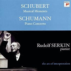 Schumann: Piano Concerto; Konzertst�ck, Op. 92; Schubert: Moments musicaux, D. 780 [Rudolf Serkin - The Art of Interpretation]