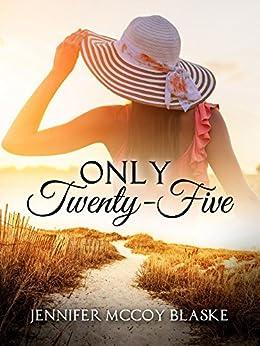 Only Twenty-Five (Madison Musicians Book 1) by [Blaske, Jennifer McCoy]