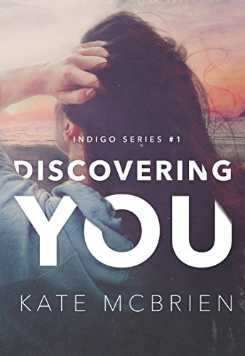 Discovering You (Indigo Book 1) by [McBrien, Kate]