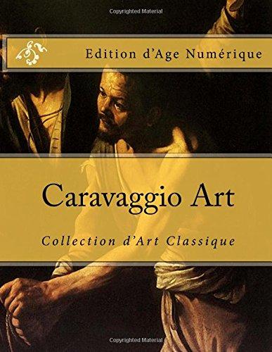 Caravaggio Art: Collection d'Art Classique Edition d'Age Numerique