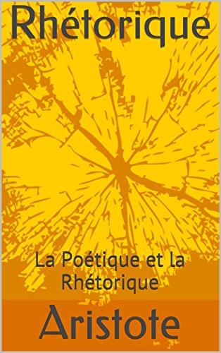 Rhétorique: La Poétique et la Rhétorique