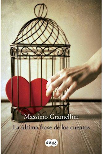 Descargar Libro LA ULTIMA FRASE DE LOS CUENTOS (FUERA DE COLECCION SUMA.) de Massimo Gramellini