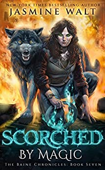 Scorched by Magic: a New Adult Fantasy Novel (The Baine Chronicles Book 7) (English Edition)