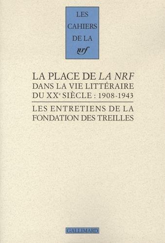 La place de La NRF dans la vie littraire du XX sicle: (1908-1943)