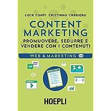 Content Marketing: Promuovere, sedurre e vendere con i contenuti