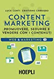 Content Marketing. Promuovere, sedurre e vendere con i...