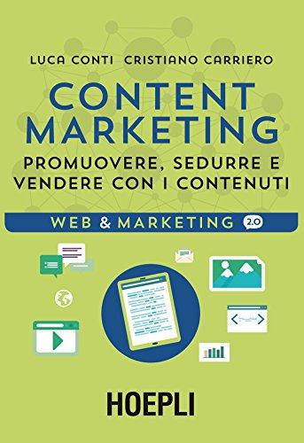 content-marketing-promuovere-sedurre-e-vendere-con-i-contenuti
