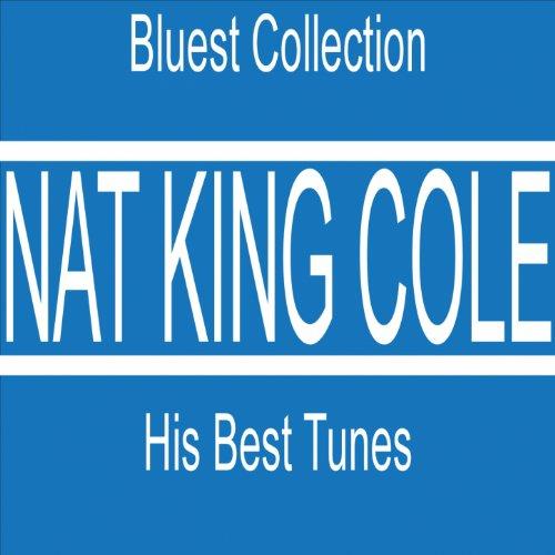 Nat King Cole's Best Tunes (Bl...