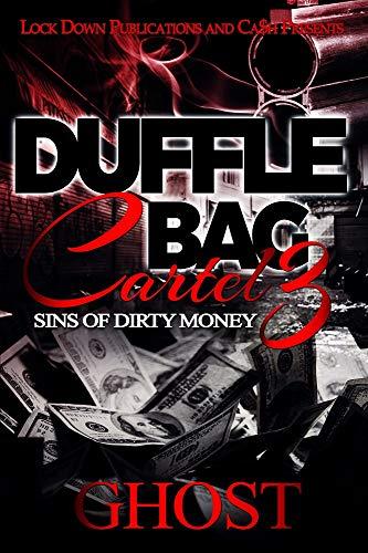 Duffle Bag Cartel 3: Sins of Dirty Money (English Edition ...