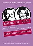Professionell Sprechen: Sales-up-Call mit Monika Hein und Stephan Heinrich